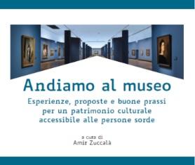 """""""ANDIAMO AL MUSEO"""": ALLA GNAM DI ROMA UN LIBRO SUL PATRIMONIO CULTURALE ACCESSIBILE ALLE PERSONE SORDE"""