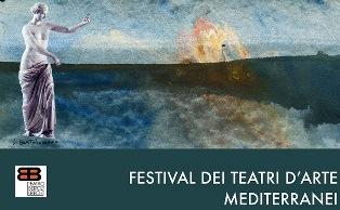 FESTIVAL DEI TEATRI D'ARTE MEDITERRANEI: XV EDIZIONE NEL GOLFO DI GAETA