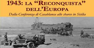 """""""1943: LA RECONQUISTA DELL'EUROPA. DALLA CONFERENZA DI CASABLANCA ALLO SBARCO IN SICILIA"""": IL LIBRO DI ALFONSO LO CASCIO"""