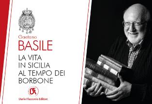 """GAETANO BASILE RACCONTA """"LA VITA IN SICILIA AL TEMPO DEI BORBONE"""""""