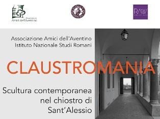 CLAUSTROMANIA: SCULTURA CONTEMPORANEA NEL CHIOSTRO DI SANT'ALESSIO A ROMA