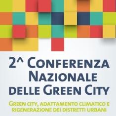 AFFRONTARE L'EMERGENZA CLIMATICA: A MILANO LA SECONDA CONFERENZA NAZIONALE DELLA GREEN CITY NETWORK