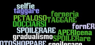 STUPENDALISTICO PUCCIOSO CICCIONEGGIARE CREATIVITÀ LINGUISTICA: IL BELLO (E L'ORRIDO) DEI NEOLOGISMI – di Nico Tanzi