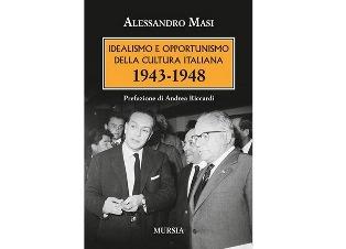 LA CULTURA ITALIANA TRA IL 1943 E IL 1948: OPPORTUNISMO O IDEALISMO? IL LIBRO DI ALESSANDRO MASI (DANTE) A CAMPOBASSO