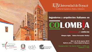 """""""INGENIEROS Y ARQUITECTOS ITALIANOS EN COLOMBIA"""": LA MOSTRA DI OLIMPIA NIGLIO E RUBÉN HERNÁNDEZ MOLINA A BOYACÁ"""