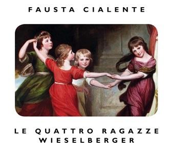 """""""LE QUATTRO RAGAZZE WIESELBERGER"""": TORNA IN LIBRERIA IL PREMIO STREGA 1976 DI FAUSTA CIALENTE"""