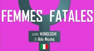 """PROGETTOQUINDICI TORNA IN SCENA A MONACO CON """"FEMMES FATALES"""""""