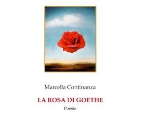 """A SALERNO """"LA ROSA DI GOETHE"""" DI MARCELLA CONTINANZA – di Maria Guarracino"""
