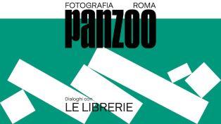 DIALOGHI CON LE LIBRERIE: PANZOO PORTA ONLINE LE LIBRERIE FOTOGRAFICHE DI ROMA