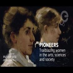 """""""PIONIERE"""": ONLINE LA MOSTRA SULLE DONNE EUROPEE CHE SI SONO DISTINTE NEL CAMPO DELLE ARTI E DELLE SCIENZE"""