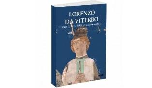 LORENZO DA VITERBO: IL TASSELLO MANCANTE NEL RINASCIMENTO ITALIANO