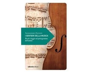 """""""I SENTIERI DELLA MUSICA"""": PICCOLO VIAGGIO NEL PENTAGRAMMA DELL'ANIMA DI ALESSANDRO ZIGNANI"""