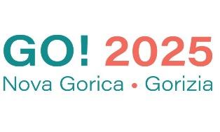 GORIZIA-NOVA GORICA 2025: IL PROGRAMMA DELLA CANDIDATURA CONGIUNTA A CAPITALE EUROPEA DELLA CULTURA 2025