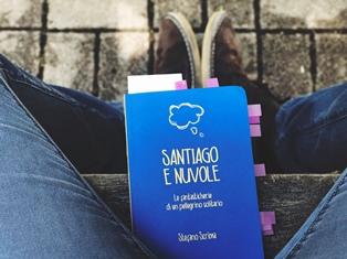 """""""SANTIAGO E NUVOLE. LE FANTASTICHERIE DI UN PELLEGRINO SOLITARIO"""" NELL'INSOLITO DIARIO DI STEFANO SCRIMA"""