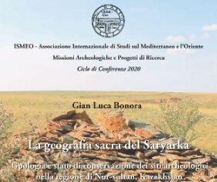 LA GEOGRAFIA SACRA DEL SARYARKA: A ROMA LA CONFERENZA DI GIAN LUCA BONORA SULLA MISSIONE ARCHEOLOGICA IN KAZAKHSTAN