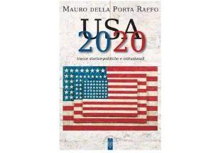 """""""USA 2020. TRACCE STORICO-POLITICHE E ISTITUZIONALI"""": ALLA CAMERA LA PRESENTAZIONE DEL LIBRO DI MAURO DELLA PORTA RAFFO"""