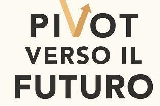 PIVOT VERSO IL FUTURO: IL LIBRO DI DOWNES, NUNES E ABBOSH ALLA BOCCONI