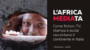 L'AFRICA MEDIATA: COME FICTION, TV, STAMPA E SOCIAL RACCONTANO IL CONTINENTE/ IL REPORT DI AMREF