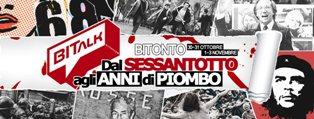 """BITALK: """"DAL SESSANTOTTO AGLI ANNI DI PIOMBO"""" IN SCENA A BITONTO"""