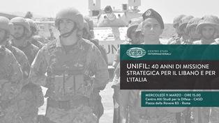 UNIFIL: 40 ANNI DI MISSIONE STRATEGICA PER IL LIBANO E PER L