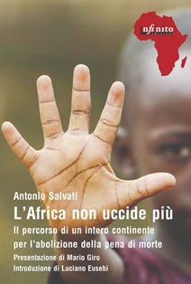 L'AFRICA NON UCCIDE PIÙ: IN LIBRERIA IL NUOVO LIBRO DI ANTONIO SALVATI