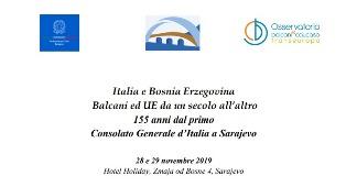 BALCANI ED UE DA UN SECOLO ALL'ALTRO: ALL'AMBASCIATA DI SARAJEVO IL CONVEGNO ITALIA-BOSNIA