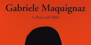 """""""GABRIELE MAQUIGNAZ. LA PORTA DELL"""