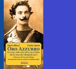 """""""ORO AZZURRO"""": GLI EROI DELLO SPORT ITALIANO NEL MONDO"""