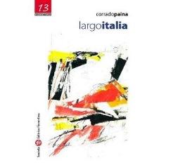 """""""LARGO ITALIA"""": LA POESIA D'EMIGRAZIONE DI CORRADO PAINA AL COLUMBUS CENRTRE DI TORONTO"""