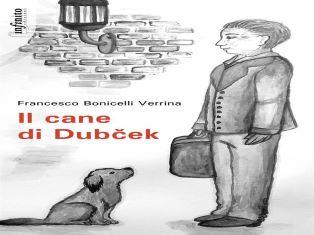 IL CANE DI DUBCEK: L'E-BOOK DI FRANCESCO BONICELLI VERRINA