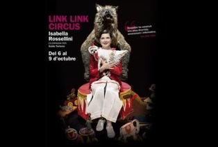 LINK LINK CIRCUS: ISABELLA ROSELLINI A BARCELLONA
