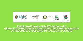 """""""PREMIO INTERNAZIONALE BELLUNESI CHE HANNO ONORATO LA PROVINCIA DI BELLUNO IN ITALIA E ALL'ESTERO"""": IL BANDO 2018"""