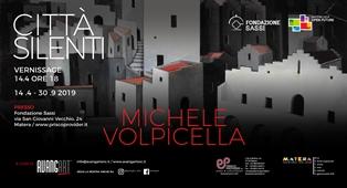 """CITTÀ SILENTI"": MICHELE VOLPICELLA IN MOSTRA A MATERA"