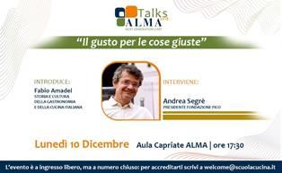 """""""IL GUSTO DELLE COSE GIUSTE"""": ANDREA SEGRÈ PROTAGONISTA DEGLI """"ALMA TALKS"""""""