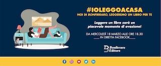 """#IOLEGGOACASA: PRESENTAZIONI E LETTURE DEGLI AUTORI DI """"BONFIRRARO EDITORE"""""""