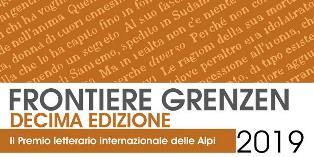 FRONTIERE-GRENZEN 2019: AL VIA LA DECIMA EDIZIONE DEL PREMIO LETTERARIO DELLE ALPI