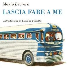 """""""LASCIA FARE A ME"""": IL LIBRO DI MARIO LEVRERO ALL'IILA"""
