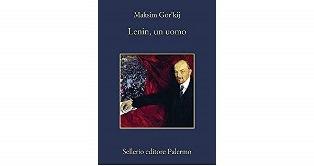 """""""LENIN, UN UOMO"""": IL LIBRO DI MAKSIM GOR"""