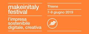 MAKE IN ITALY FESTIVAL: DAL 7 AL 9 GIUGNO A THIENE L'IMPRESA SOSTENIBILE, DIGITALE E CREATIVA