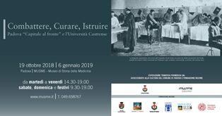 """COMBATTERE, CURARE, ISTRUIRE: PADOVA """"CAPITALE AL FRONTE"""" E L'UNIVERSITÀ CASTRENSE IN MOSTRA AL MUSME"""