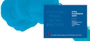 """""""MOTION: TRANSFORMATION"""": TORNA IN ITALIA IL CONGRESSO INTERNAZIONALE DI STORIA DELL'ARTE"""