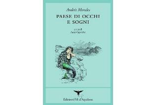 """""""PAESE DI OCCHI E SOGNI"""": IL LIBRO DI ANDRÈS MORALES ALL'IILA"""