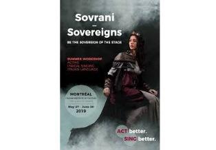 """""""SOVRANI – SOVEREIGNS"""": A MONTREAL IL WORKSHOP PER LO SVILUPPO PROFESSIONALE NEL CAMPO DELLA LINGUA ITALIANA, OPERA E ARTI DELLO SPETTACOLO"""