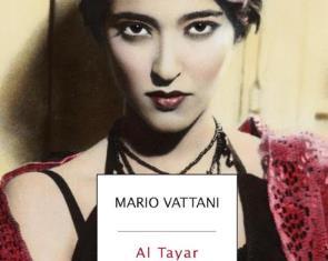 """""""AL TAYAR. LA CORRENTE"""": IL NUOVO ROMANZO DI MARIO VATTANI MERCOLEDÌ AL CIRCOLO DEGLI ESTERI"""